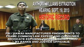FBI  HAWAII MANUFACTURES FINGERPRINTS TO FRAME ANTHONY WILLIAMS FOR EXPOSING FORECLOSURE CRIMES BY JUSTICE & BANKING OFFICIALS